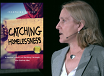 Josephine Ensign: Catching Homelessness: Stories Matter, TRT 1:09  recorded 1/26/20