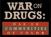War on Drugs: War on Communities of Color, TRT  1:17 recorded 11/29/11